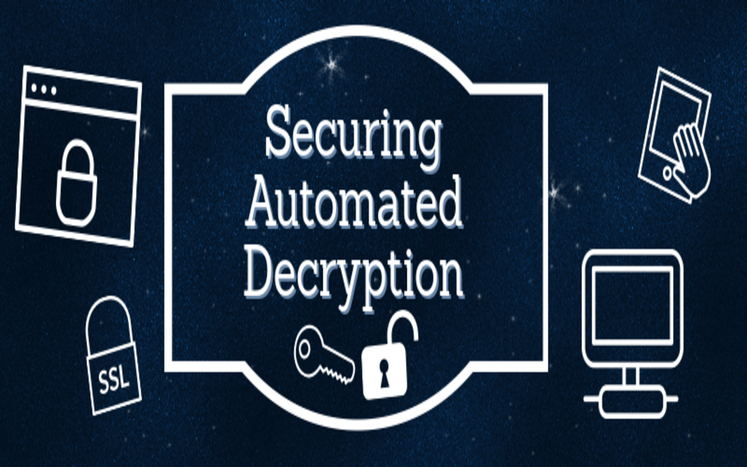 Securing Automated Decryption