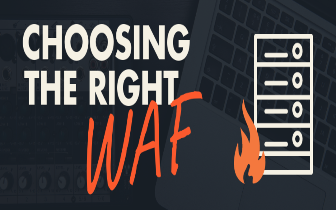 Web Application Firewalls: Choosing the Right WAF for Server Security