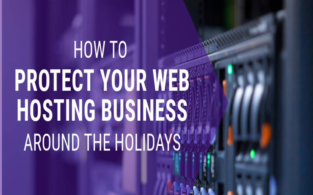 How to protect your web hosting business during the holiday season attack wave
