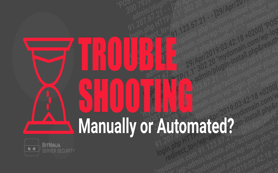 Troubleshooting – Manually or Automated?