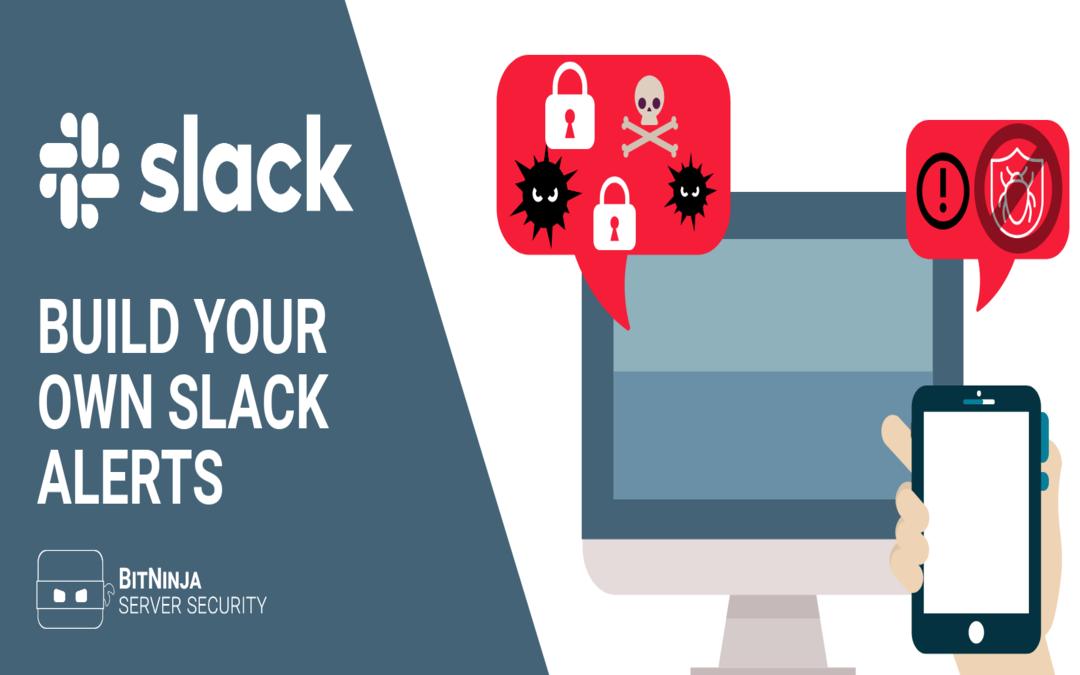 Slack Integration – Create your own BitNinja alerts