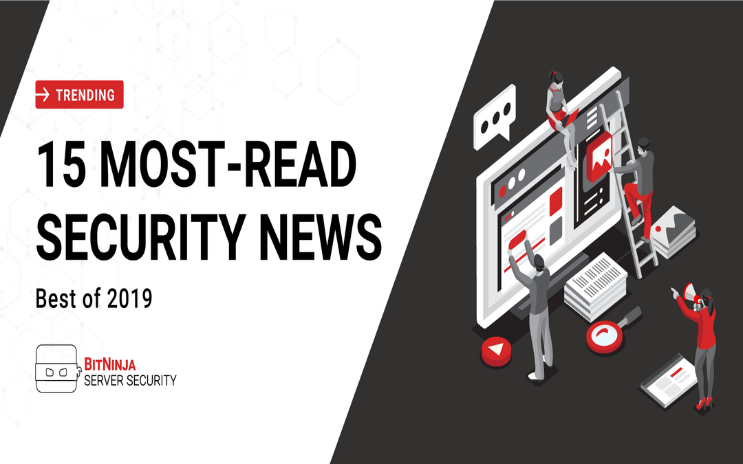 Best of 2019 – The 15 Most-Read Cybersecurity News