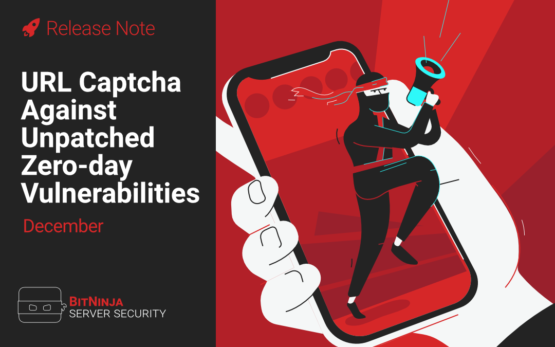 Release Note – URL Captcha Against Unpatched Zero-day Vulnerabilities